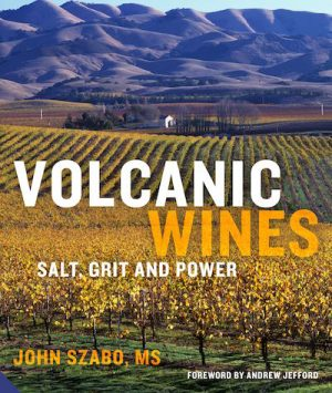 Volcanic Wines by John Szabo book cover
