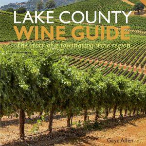 Lake County Wine Guide by Gaye Allen